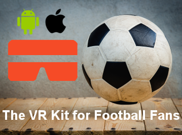 VR Kit for Football Fans